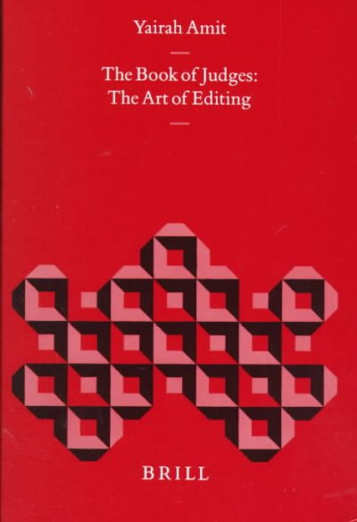 The Book of Judges: The Art of Editing (Biblical Interpretation Series): The Book of Judges