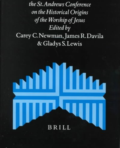 The Jewish Roots of Christological Monotheism: Papers from the St. Andrews Conference on the Historical Origins of the Worship of Jesus (Supplements to the Journal for the Study of Judaism): The Jewish Roots of Christological Monotheism
