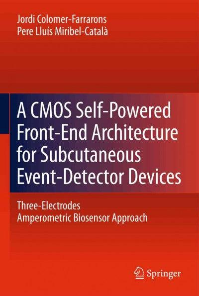 A CMOS Self-Powered Front-End Architecture for Subcutaneous Event-Detector Devices: Three-Electrodes Amperometric Biosensor Approach: A CMOS Self-Powered Front-End Architecture for Subcutaneous Event-Detector Devices