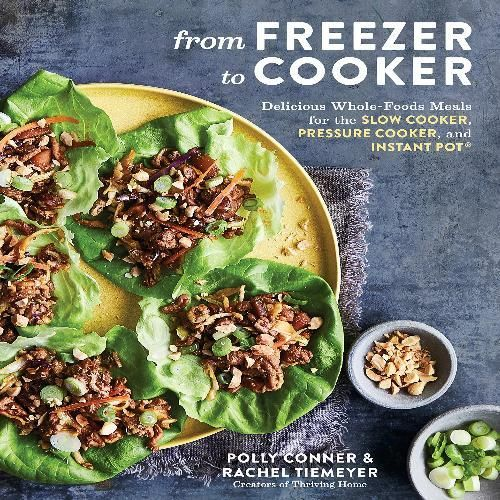 Delicious Whole-Foods Meals for the Slow Cooker, Pressure Cooker, and Instant Pot: A Cookbook