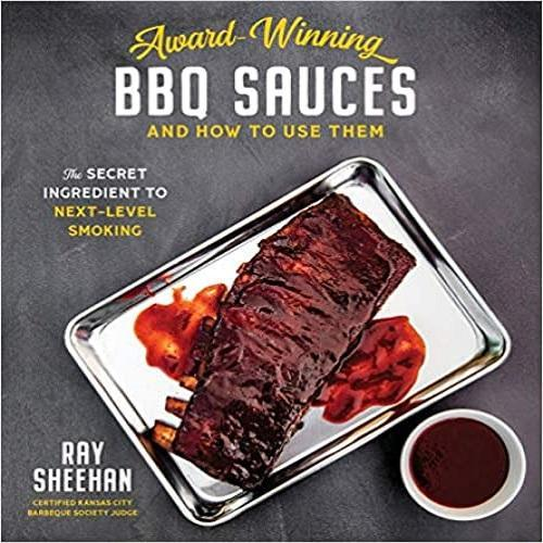 Award-Winning BBQ Sauces and How to Use Them: The Secret Ingredient to Next-Level Smoking