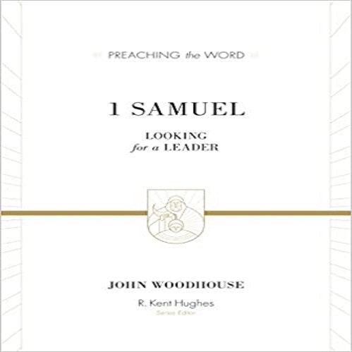 1 Samuel: Looking for a Leader (Preaching the Word): 1 Samuel: Looking for a Leader, Redesign (Preaching the Word)