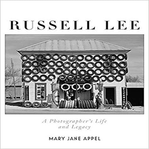 Russell Lee: A Photographer's Life and Legacy