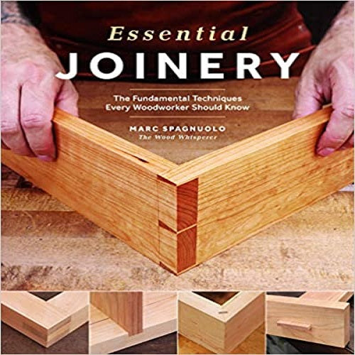 Essential Joinery: The Fundamental Techniques Every Woodworker Should Know (2ND ed.