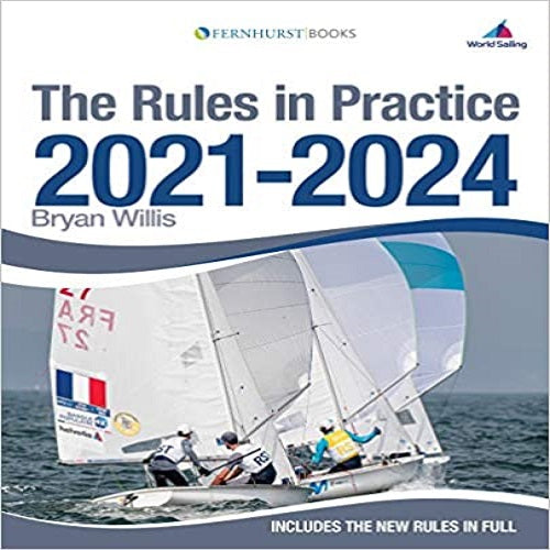 The Rules in Practice 2021-2024: The Guide to the Rules of Sailing Around the Race Course (10TH ed.)