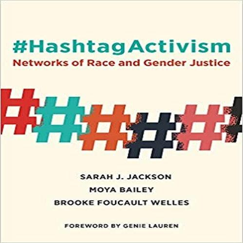 #HashtagActivism: Networks of Race and Gender Justice ( Mit Press )
