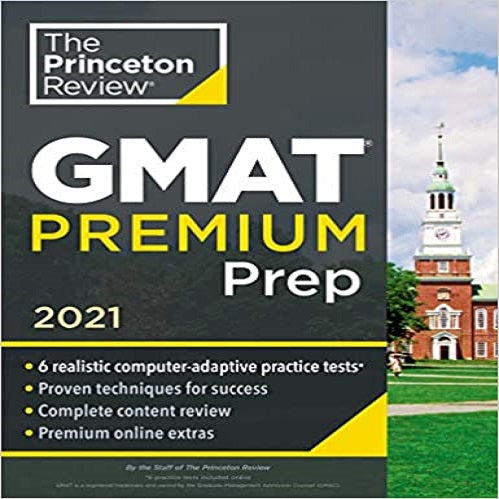 Princeton Review GMAT Premium Prep, 2021: 6 Computer-Adaptive Practice Tests + Review