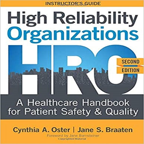 High Reliability Organizations, Second Edition - INSTRUCTOR'S GUIDE: A Healthcare Handbook for Patient Safety & Quality (2ND ed.)