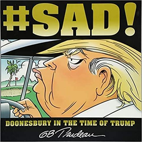 #sad!: Doonesbury in the Time of Trump ( Doonesbury )