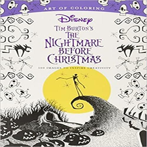 Art of Coloring: Tim Burton's the Nightmare Before Christmas: 100 Images to Inspire Creativity ( Art of Coloring )