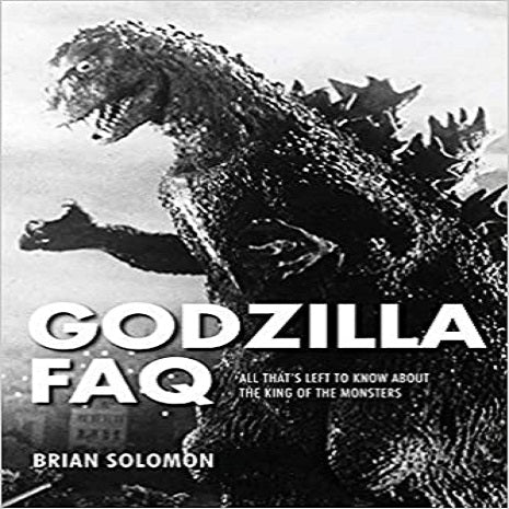 Godzilla FAQ: All That's Left to Know about the King of the Monsters ( FAQ )