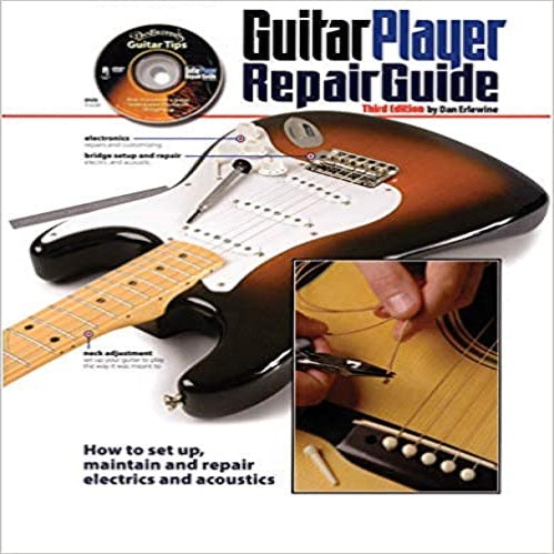 The Guitar Player Repair Guide - 3rd (3RD ed.)