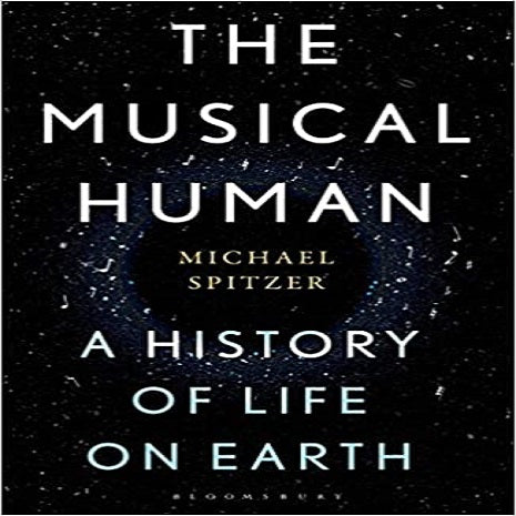The Musical Human: A History of Life on Earth - A Radio 4 Book of the Week