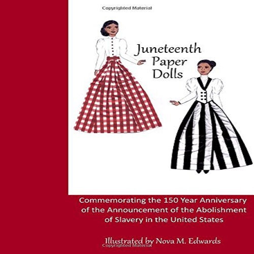 Juneteenth Paper Dolls: Commemorating the 150 Year Anniversary of the Abolishment of Slavery in the United States