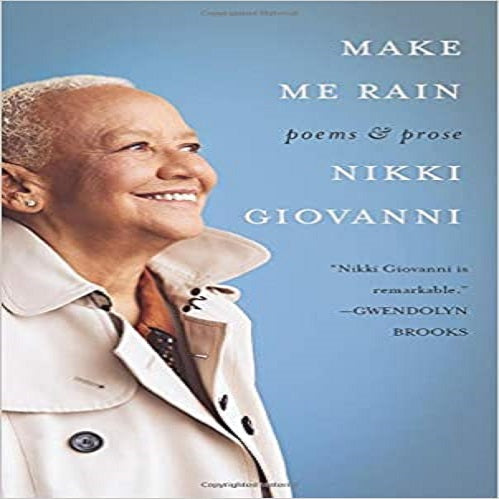 Make Me Rain: Poems & Prose