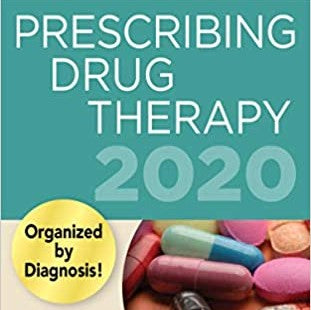 The Aprn and Pa's Complete Guide to Prescribing Drug Therapy 2020 (1ST ed.)