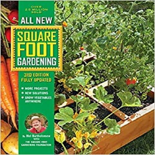 All New Square Foot Gardening, 3rd Edition