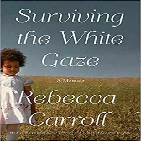 Surviving the White Gaze: A Memoir