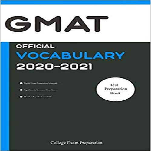 GMAT Official Vocabulary 2020-2021: All Words You Should Know for GMAT Writing/Essay/AWA Part. GMAT Prep Book 2020