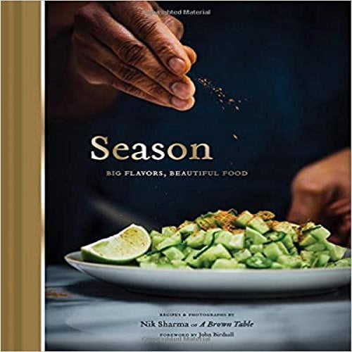 Season: Big Flavors, Beautiful Food (Indian Cookbook, Books about Indian Seasoning, Beautiful Cookbooks)
