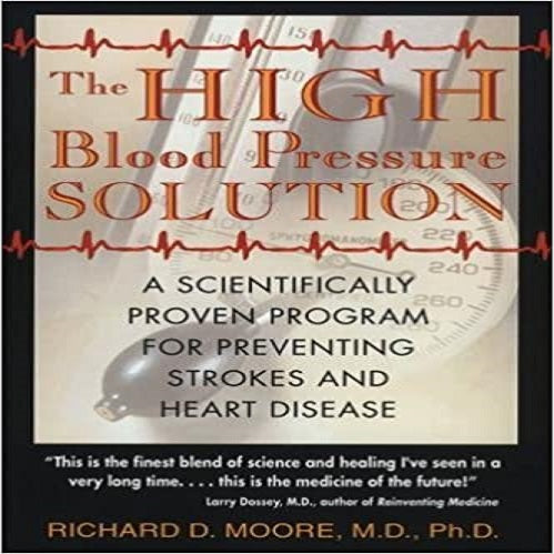 The High Blood Pressure Solution: A Scientifically Proven Program for Preventing Strokes and Heart Disease (Revised) (2ND ed.)
