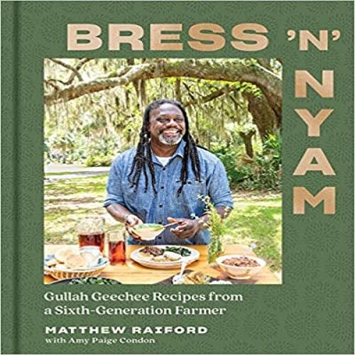 Bress 'n' Nyam: Gullah Geechee Recipes from a Sixth-Generation Farmer