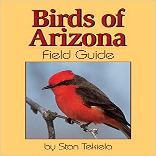 Birds of Arizona Field Guide ( Our Nature Field Guides )