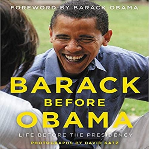 Barack Before Obama: Life Before the Presidency