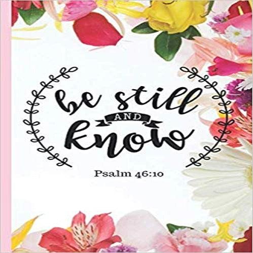 Be Still & Know Psalm 46: 10: Pretty Pink Floral Prayer Journal for Women to write in -