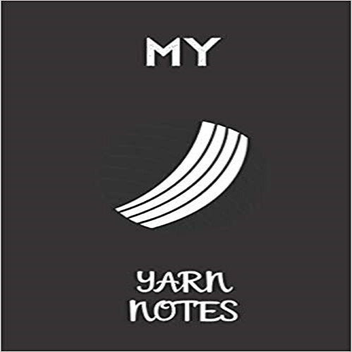 my yarn notes: small lined Crochet Notebook / Travel Journal to write in (6'' x 9'') 120 pages