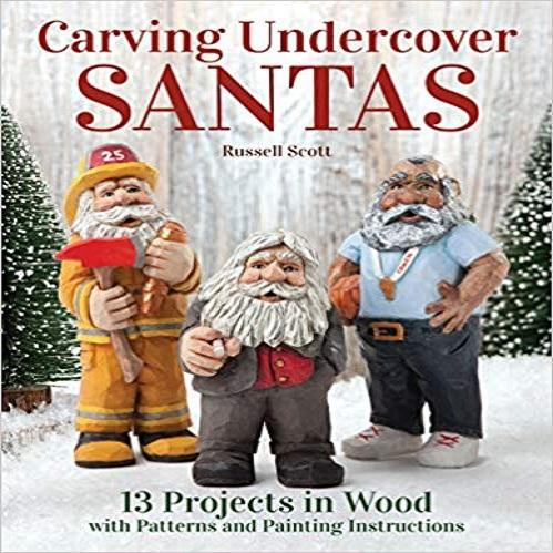 Carving Undercover Santas: 13 Projects in Wood with Patterns and Painting Instructions