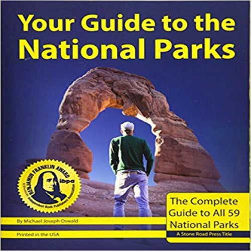 Your Guide to the National Parks, 2nd Edition: The Complete Guide to All 59 National Parks (2ND ed.)