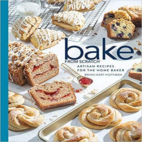 Bake from Scratch (Vol 4): Artisan Recipes for the Home Baker ( Bake from Scratch #4 ) (4TH ed.)