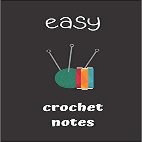 easy crochet notes: small lined Crochet Notebook / Travel Journal to write in (6'' x 9'')