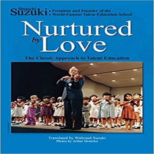 Nurtured by Love: The Classic Approach to Talent Education (2ND ed.)