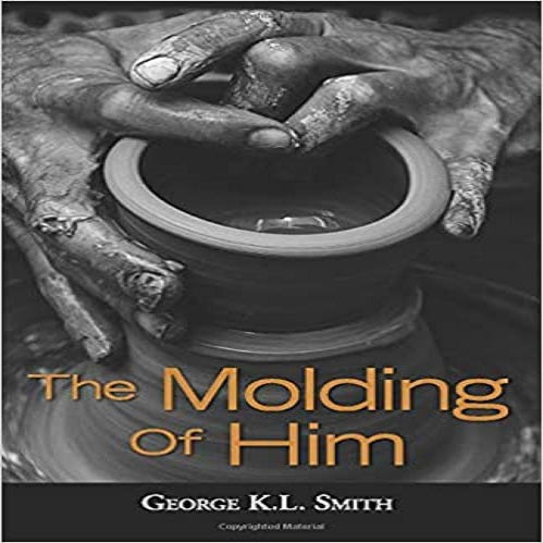 The Molding of Him