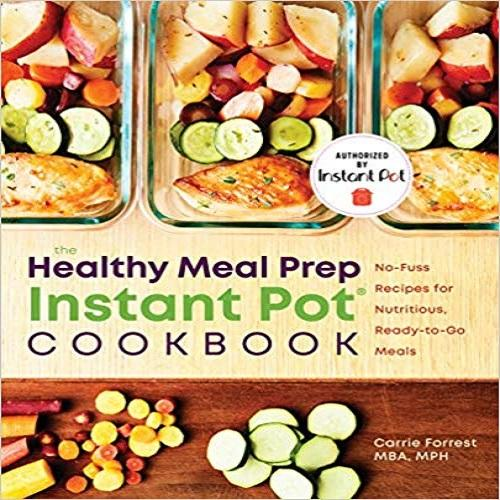 Healthy Meal Prep Instant Pot(r) Cookbook: No-Fuss Recipes for Nutritious, Ready-To-Go