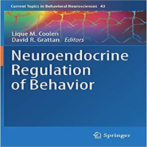 Neuroendocrine Regulation of Behavior (2019) ( Current Topics in Behavioral Neurosciences #43 )