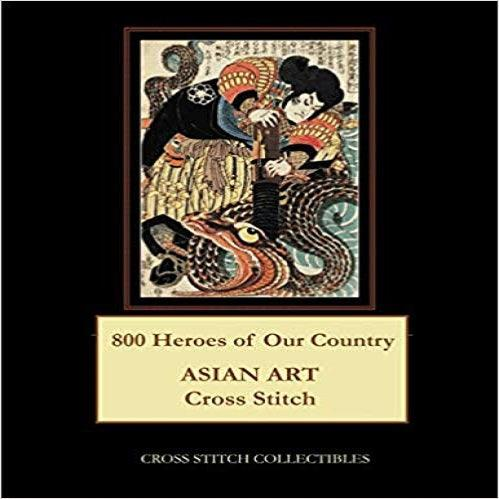 800 Heroes of Our Country: Asian Art Cross Stitch Pattern