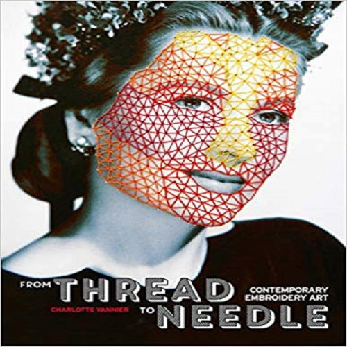 From Thread to Needle: Contemporary Embroidery Art