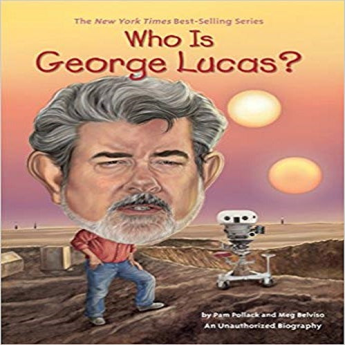Who Is George Lucas? ( Who Was...? )