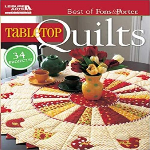 The Best of Fons & Porter: Tabletop Quil (Leisure Arts #5296) ( Best of Fons & Porter )