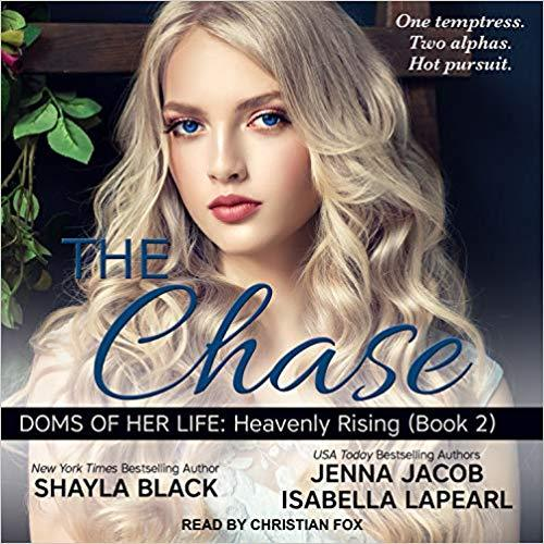 The Chase ( Doms of Her Life: Heavenly Rising #2 )