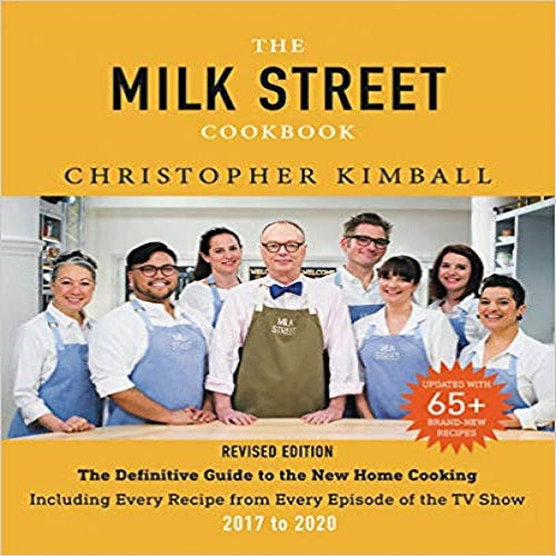 The Milk Street Cookbook: The Definitive Guide to the New Home Cooking, Including Every