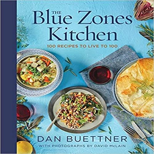 The Blue Zones Kitchen: 100 Recipes to Live to 100 ( The Blue Zones )