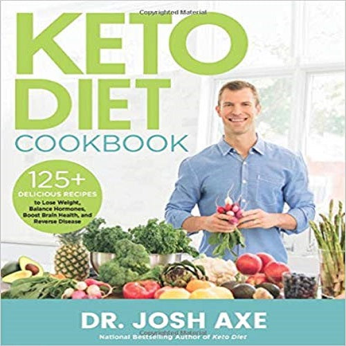 Keto Diet Cookbook: 125+ Delicious Recipes to Lose Weight, Balance Hormones, Boost