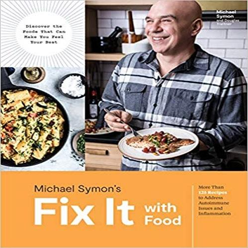 Fix It with Food:More Than 125 Recipes to Address Autoimmune Issues and Inflammation