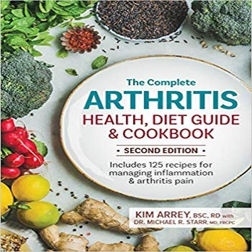 The Complete Arthritis Health, Diet Guide and Cookbook: Includes 125 Recipes for Man