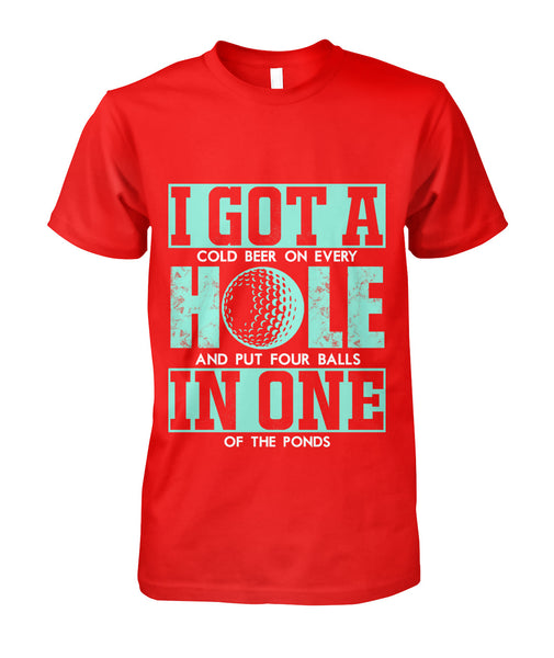 I got a hole in one shirt Unisex Cotton Tee-Short Sleeves - TEEHOT.COM