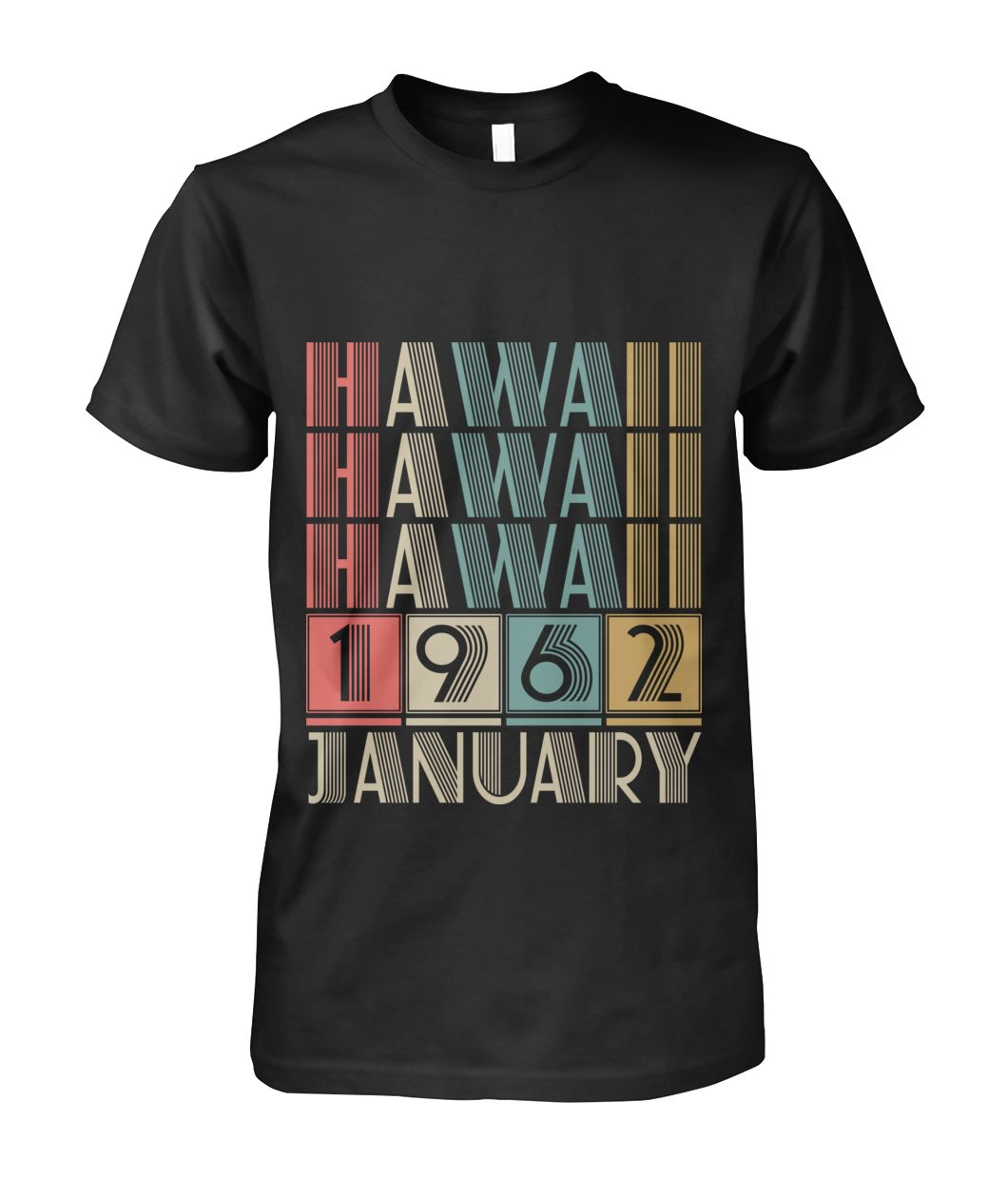 Born in Hawaii in January 1962 t shirt